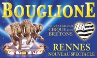 1 place adulte ou enfant, catégorie au choix pour lune des représentations du cirque Bouglione,dès 10 € à Rennes
