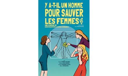 1 place pour Ya t il un homme pour sauver les femmes ?, du 16 au 26 mai 2018, à 10 € à La Comédie de Nice