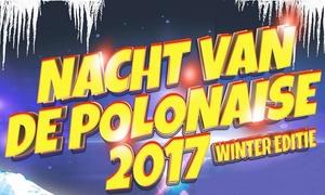 Dream Entertainment: Een toegangsticket voor 1 persoon voor Nacht van de Polonaise op 25 februari 2017, voor €15,99!