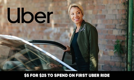 $5 for $25 to Spend on First Uber Ride - New Customers Only