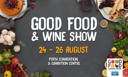 The Good Food & Wine Show Perth: Tickets from $25, 24 - 26 August, Perth Convention & Exhibition Centre