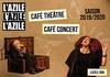 Dîner théâtre ou concert au choix au Café -Théâtre L'Azile à 19h