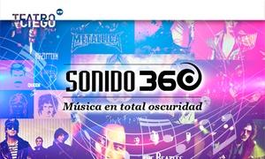 Sonido 360: Entrada para Sonido 360 en Teatro Ciego