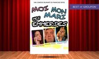 """2 places pour """"Moi mon mari mes emmerdes"""", dates au choix à 21,80 € à La Comédie PaKa"""
