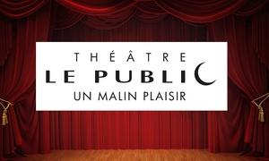 Theater Le Public: Tickets voor 3 theatervoorstellingen voor 1 of 2 personen vanaf € 47,50 bij Théâtre Le Public