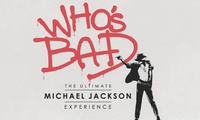Whos Bad: The Ultimate Michael Jackson Experience, Choice of Location, 29 November - 14 December