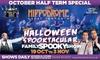 Hippodrome Halloween Spooktacular: Child (£8.50); Adult (£14)