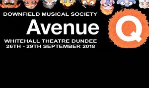 Downfield Musical Society: Avenue Q, 26 or 27 September, Whitehall Theatre (Up to 50% Off)
