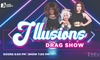 Illusions Drag Show – Up to 32% Off