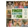 Finger Knitting Fun Kids' Book