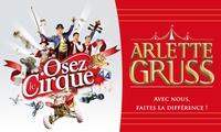 1 place pour le cirque Arlette Gruss, catégorie au choix, avec visite de la ménagerie, dès 13 € à Lille et Arras