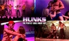 HUNKS The Show – Up to 37% Off Male Revue