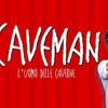 Caveman - 30 ottobre, Roma