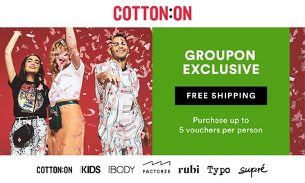 $5 Credit Online at Cotton On, Supré, Cotton On Body, Typo, Cotton On Kids, Rubi & Factorie Min Spend $85