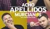 """Entrada a la obra """"Acho Apellidos Murcianos"""" con Ismael Galán"""