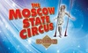 Moscow State Circus - Multiple Locations: Moscow State Circus, 6 September–29 October, Multiple Locations (Up to 50% Off)