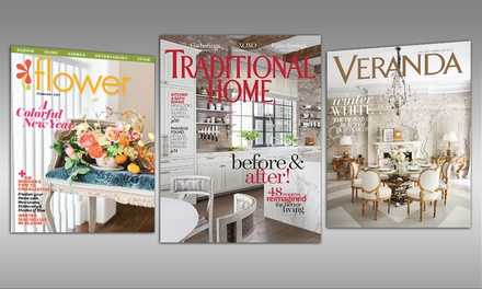 1-Year Subscription to Veranda, Flower, and Traditional Home Magazines (Up to 60% Off)