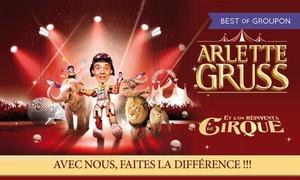 """Cirque Arlette Gruss: 1 place pour la tournée Rhône-Alpes du Cirque Arlette Gruss """"Le Cirque'' avec visite ménagerie dès 13 €, ville au choix"""