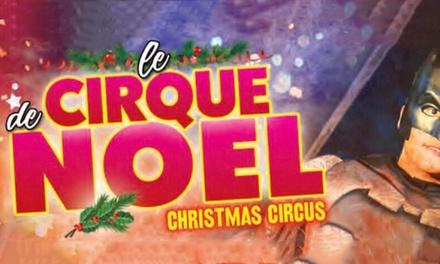 Santus Circus: Le Cirque De Noel on 14 December 2017 - 5 January 2018 (Up to 50% Off)