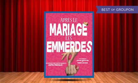 2 places en deuxième catégoriepour Après le mariage les emmerdes à 27 € auThéâtre La Boussole