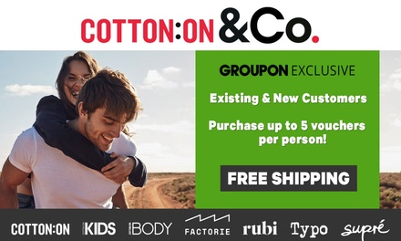 $5 Credit Online at Cotton On, Supré, Cotton On Body, Typo, Cotton On Kids, Rubi & Factorie $90 Min Spend
