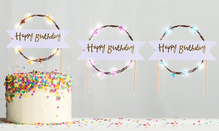 Terrific Happy Birthday Led Cake Topper Groupon Goods Funny Birthday Cards Online Elaedamsfinfo