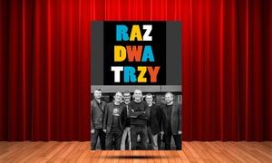 Impresariat Adria: Od 70 zł: groupon na jubileuszowy koncert zespołu Raz, Dwa, Trzy w Kieleckim Centrum Kultury