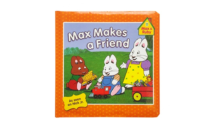 Max and Ruby: Max Makes a Friend Board Book