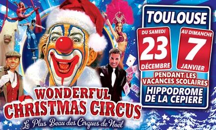 1 place pour le Wonderful Christmas Circus pendant les vacances scolaires, dès 9,90 € à l'Hippodrome de Toulouse