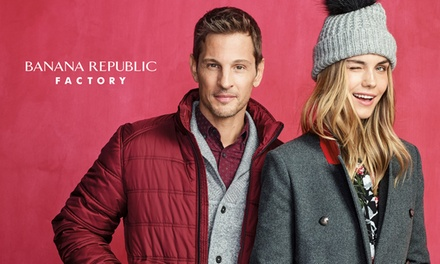 $30 for $50 at Banana Republic Factory.  Valid In-Store and Online.