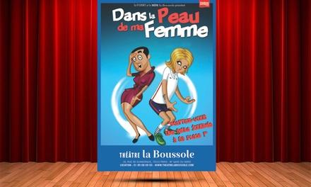 """1 place en catégorie 2 pour """"Dans la peau de ma femme"""", date au choix au Théâtre La Boussole"""