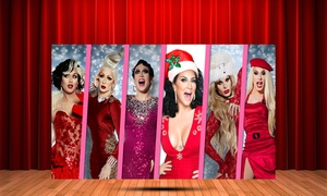 Christmas Queens: Christmas Queens, One Standing Ticket (Up to 29% Off*)