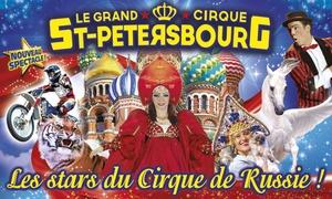 Le grand cirque de Saint-Petersbourg: 1 place en tribune d'honneurpour une représentation au choix à Toulouse à 10 € pour le Cirque de Saint-Petersbourg