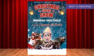 Divan Production: 1 Place pour le spectacle du Christmas Circus Show le 11 décembre 2016 dès 10 € au Zénith Arena de Lille