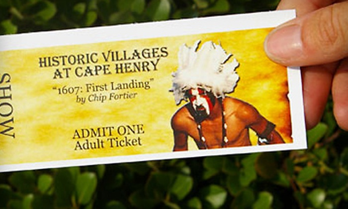 """First Landing Foundation - Northeast Virginia Beach: Tickets to """"1607: First Landing"""" and Tour at Historic Villages at Cape Henry in Virginia Beach. Three Options Available."""