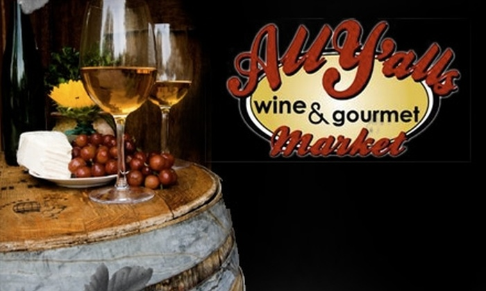 All Y'alls Wine & Gourmet Market - Roswell: $17 for a Wine Tasting at All Y'alls Wine & Gourmet Market in Roswell