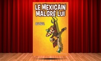 """2 places pour la comédie""""Le mexicain malgré lui"""" à20 € à la Comédie des Suds"""