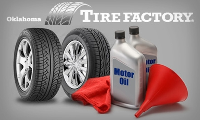 Oklahoma Tire Factory  - Multiple Locations: $19 for an Oil Change, Oil Filter Change, and Tire Rotation at Oklahoma Tire Factory (Up to $40 Value)