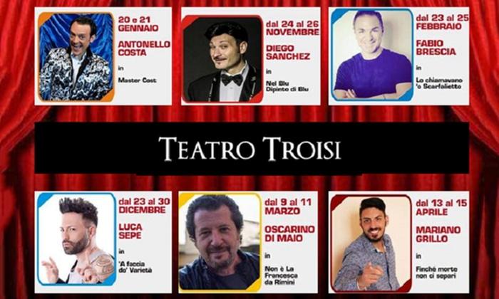 Biglietti per 6 spettacoli a scelta, da dicembre ad aprile, al Teatro Troisi di Napoli (sconto 40%)