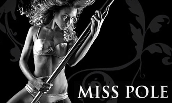 Miss Pole - Multiple Locations: $42 for a Six-Week Package of Six Pole-Dancing Classes at Miss Pole ($85 Value)