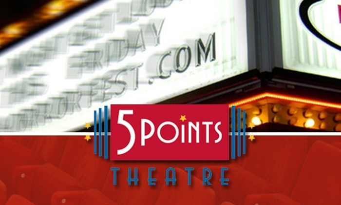 5 Points Theatre - Riverside: $9 for Two General-Admission Tickets at 5 Points Theatre (Up to $20 Value)