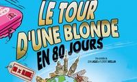 2 places pour ''Le tour d'une blonde en 80 jours'', les 27, 28 et 29 décembre 2017 à 19 € à la Comédie Triomphe