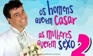 Playcine Produções: Os Homens Querem Casar & As Mulheres Querem Sexo 2 – Cine Theatro Brazil Vallourec