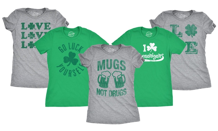 Go Luck Yourself Women/'s T-Shirt St Patrick/'s Day Offensive Funny Irish Shirt