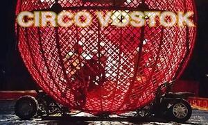 Circo Vostok: 1 ingresso para cadeira lateral ou central no Circo Vostok – Linha Verde esquina com a Rua Imaculada Conceição