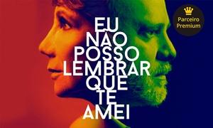 Brainstorming Soluções Culturais: Musical Eu Não Posso Lembrar que te Amei  – Theatro NET Rio: ingresso para plateia ou balcão