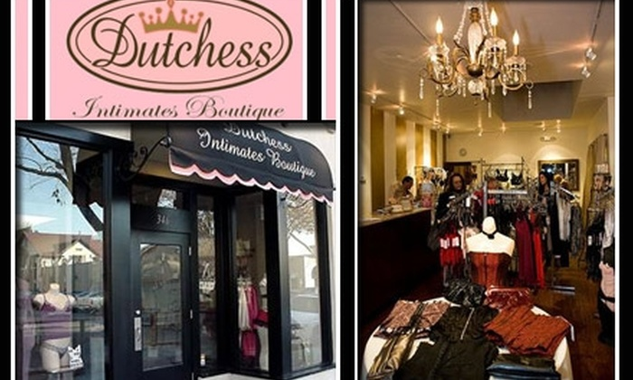 Dutchess Intimates Boutique - Campbell: $30 for $60 Worth of Lingerie and More at Dutchess Intimates Boutique
