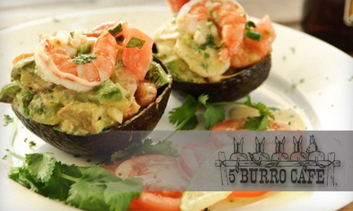 5 Burro Cafe - Columbia Street Waterfront District: $15 for $30 Worth of Mexican Eats and Sips at 5 Burro Cafe