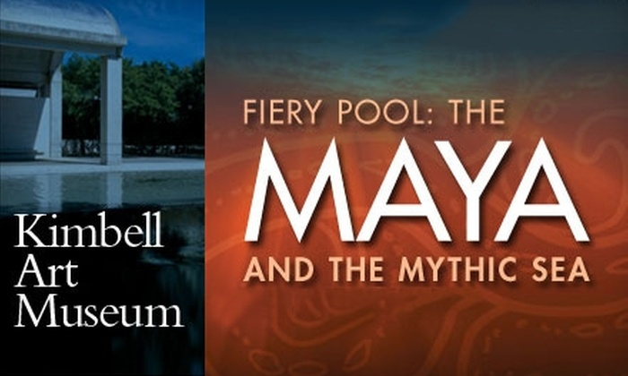 "Kimbell Art Museum - Cultural District: $12 for Two Tickets to ""Fiery Pool: The Maya and the Mythic Sea"" Exhibition at Kimbell Art Museum ($24 Value)"