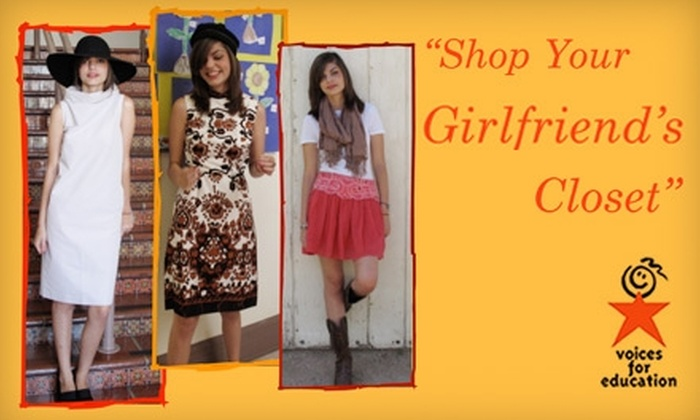 Voices for Education - El Presidio: $10 for Admission to Shop Your Girlfriend's Closet Event from Voices for Education ($20 Value)